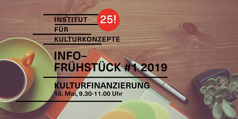 Infofrühstück Kulturfinanzierung